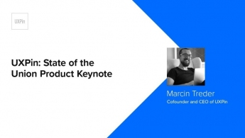 UXPin: State of the Union Product Keynote by Marcin Treder