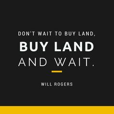 fd0cc457093b77afddd4645bcd8be67a-real-estate-quotes-buy-land